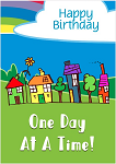 Happy Birthday One Day At A Time Greeting Card